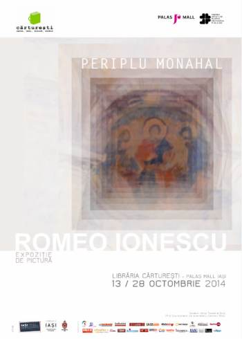 Expozitie Romeo Ionescu - Periplu monahal  13 – 28 octombrie Libraria Carturesti – Palas Mall