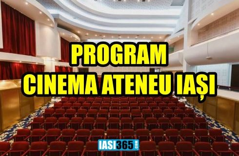 Program cinema ateneu Iasi