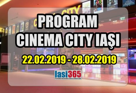 program Cinema City din Iasi perioada 22 28 februarie 2019