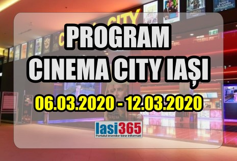 program cinema city Iasi 6 12 martie 2020