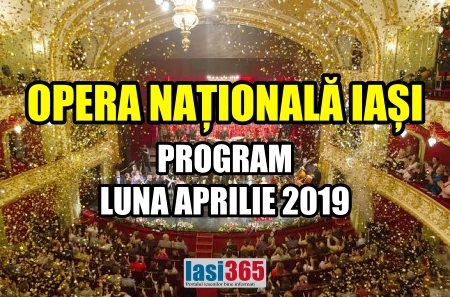 program opera nationala Iasi aprilie 2019