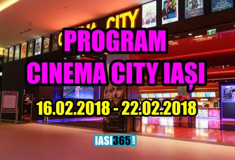 programul cinema city 16 22 februarie 2018
