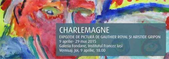 Expozitie pictura Charlemagne de Gauthier Royal si Aristide Gripon