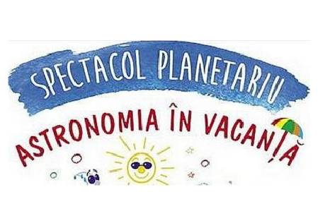 astronomia in vacanta august 2018