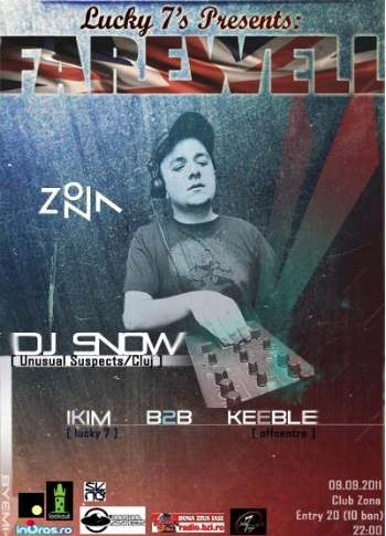 Lucky 7's Presents : Farewell (DJ Snow - Ikim B2B Keeble) 9 septembrie Club Zona Ora 22:00
